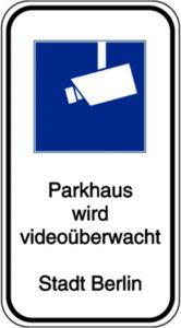 Schild - Parkhaus wird videoüberwacht