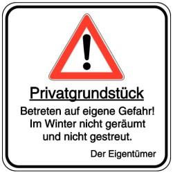 Schilder-Vorlage: Privatgrundstück - Betreten auf eigene Gefahr - Im Winter nicht geräumt und nicht gestreut - Der Eigentümer.