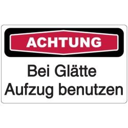 Schilder-Vorlage: Achtung - Bei Glätte Aufzug benutzen