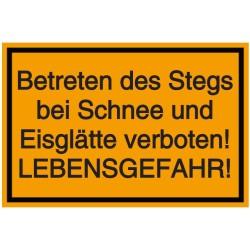 Schilder-Vorlage: Betreten des Stegs bei Schnee und Eisglätte verboten! LEBENSGEFAHR!