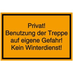 Schilder-Vorlage: Privat! Benutzung der Treppe auf eigene Gefahr! Kein Winterdienst!