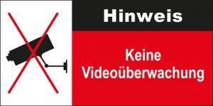 Schild Hinweis - Keine Videoüberwachung